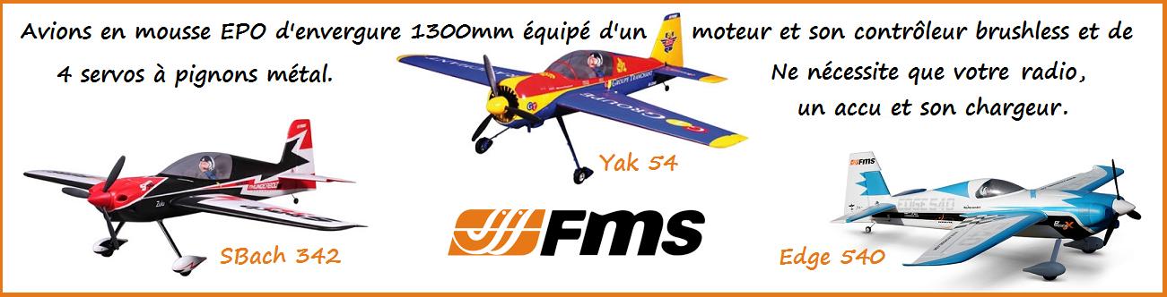 Avions de voltige brushless FMS Edge 540, Yak 54 et Sbach 342